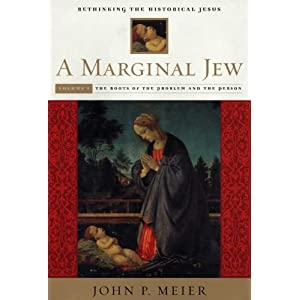 A Marginal Jew: Rethinking the Historical Jesus, Volume I: The Roots of the Problem and the Person (The Anchor Yale Bible Reference Library)
