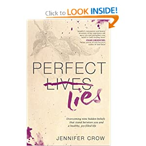 Perfect Lies: Overcoming Nine Hidden Beliefs That Stand between You and a Healthy, Joy-Filled Life
