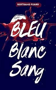 La trilogie Bleu Blanc Sang, tome 1 : Bleu par Puard
