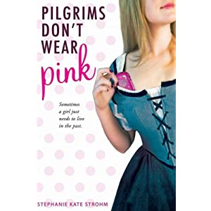 Pilgrims Don't Wear PinkPILGRIMS DON'T WEAR PINK by Strohm, Stephanie Kate (Author) on May-08-2012 Paperback