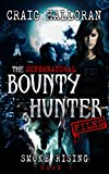 The Supernatural Bounty Hunter Files: Smoke Rising (Book 1 of 10)