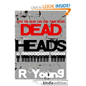 Dead Heads A Gloomwood Novel