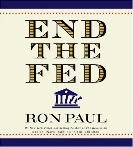 End the Fed: Ron Paul, Bob Craig: Amazon.com: Books