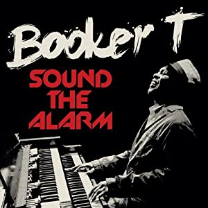 "Booker T ""Sound The Alarm"""