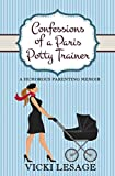 Confessions of a Paris Potty Trainer: A Humorous Parenting Memoir
