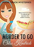 MURDER TO GO (Food Truck Mysteries Book 1)