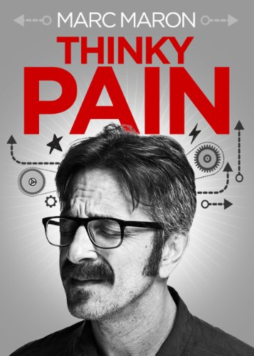Thinky Pain by Marc Maron, Mr. Media Interviews