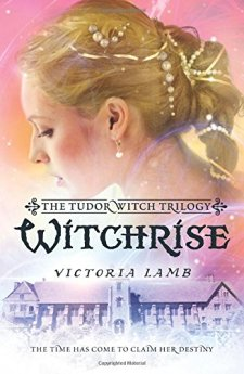 Witchrise (The Tudor Witch Trilogy) by Victoria Lamb| wearewordnerds.com