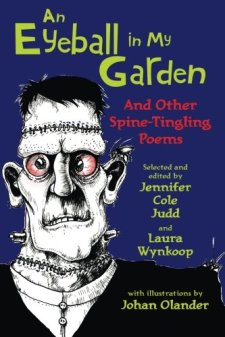 An Eyeball in My Garden: And Other Spine-Tingling Poems by Jennifer Cole Judd| wearewordnerds.com