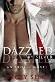Dazzled by Silver: (prequel to the Layers Trilogy)