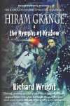 Hiram Grange and the Nymphs of Krakow: The Scandalous Misadventu... by Richard   Wright