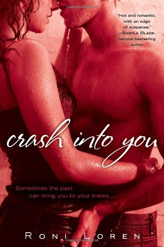 Crash Into You (A Loving on the Edge Novel): Roni Loren: 9780425245248: Amazon.com: Books