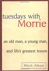 "Cover of ""Tuesdays with Morrie: An Old Ma..."