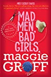 Mad Men, Bad Girls by Maggie Groff