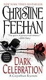 Dark Celebration: A Carpathian Reunion (Dark Series Book 17)