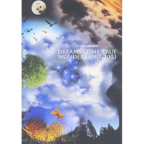 ~史上最強の移動遊園地~ DREAMS COME TRUE WONDERLAND 2003(通常盤) [DVD]をAmazonでチェック!