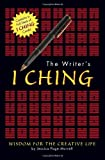 The Writer's I Ching: Wisdom for the Creative Life