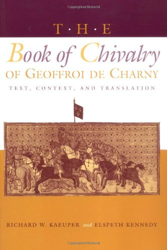 The Book of Chivalry of Geoffroi de Charny: Text, Context, and Translation (The Middle Ages Series)