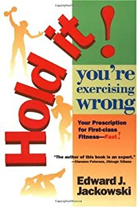 "Cover of ""Hold It! You're Exercising Wron..."