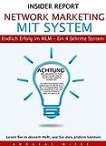 Network Marketing mit System: Endlich Erfolg im MLM - Ein 4 Schritte System (German Edition)