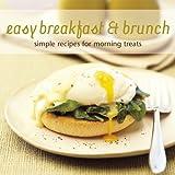 Easy Breakfast & Brunch: Simple Recipes for Morning Treats