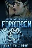 Forbidden: Shifters Forever Worlds (Never After Dark Book 1)