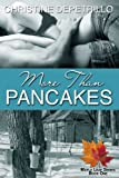 More Than Pancakes (The Maple Leaf Series Book 1)