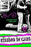 Kissing In Cars (Kiss & Make Up #1)