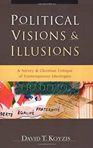 """Cover of """"Political Visions & Illusions: ..."""