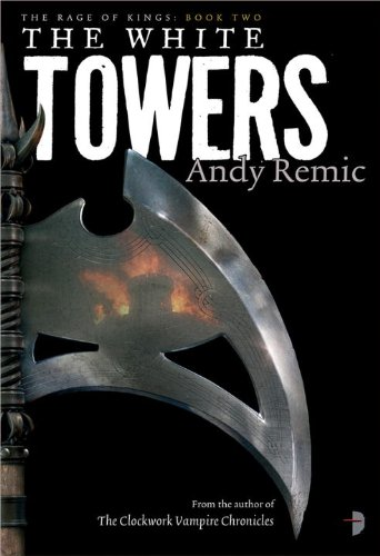 The White Towers (The Rage of Kings)
