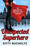 Unexpected Superhero (Adventures of Lewis and Clarke Book 1)