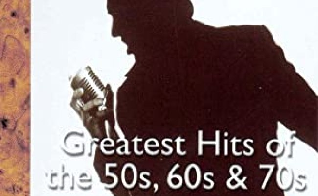 Greatest Hits Of The 50s 60s And 70s By Various Artists