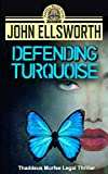 Defending Turquoise (Thaddeus Murfee Legal Thriller Series Book 5)