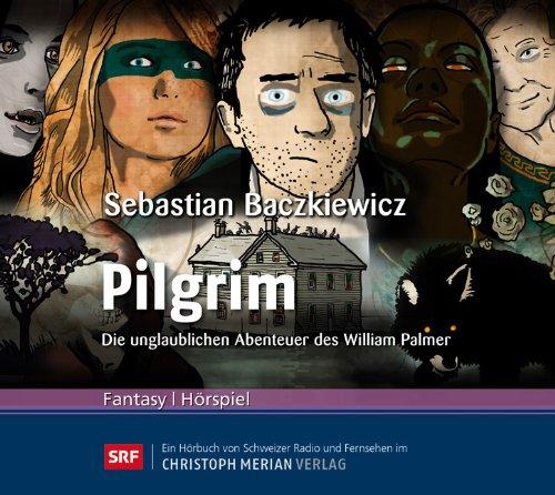 Sebastian Baczkiewicz - Pilgrim. Die unglaublichen Abenteuer des William Palmer (CMV)