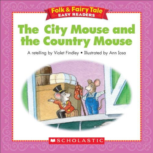 Folk & Fairy Tale Easy Readers: The City Mouse And The Country Mouse
