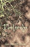 Faelorehn - Book One of the Otherworld Trilogy