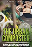 The Urban Composter: An Indoor and Outdoor Guide to Composting for the City Homesteader - with 30+ Tips and Tricks!