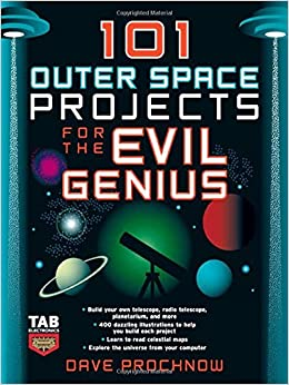 101 Outer Space Projects for the Evil Genius Dave