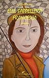 Elle s'appellera Francesca par Alessandra Fra