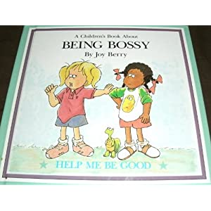 A Children s Book About Being Bossy  (Help Me To Be Good)