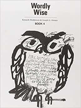 Wordly Wise Book 4: Kenneth Hodkinson, Joseph G. Ornato