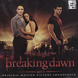 Various Artists  Twilight Saga Breaking Dawn  Amazoncom Music