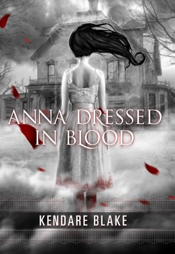 Book cover for Anna Dressed In Blood by Kendare Blake
