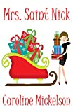 Mrs. Saint Nick : A Christmas Central Romantic Comedy Novella