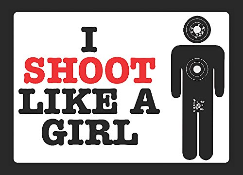 I Shoot Like A Girl Sign Large 12 x18 - Women Shooter Gun Rights Sign Funny 2nd Amendment - Aluminum Metal
