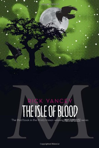 The Isle of Blood (The Monstrumologist #3) by Rick Yancey