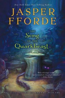 The Song of the Quarkbeast: The Chronicles of Kazam, Book 2 by Jasper Fforde| wearewordnerds.com