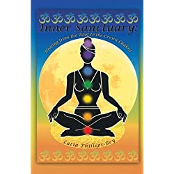 Inner Sanctuary: Healing from the Root to the Crown Chakra