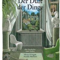Der Duft der Dinge : die Geschichte eines Diebes / Silvana D'Angelo ; Antonio Marinoni