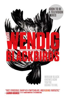 Blackbirds (Miriam Black) by Chuck Wendig| wearewordnerds.com